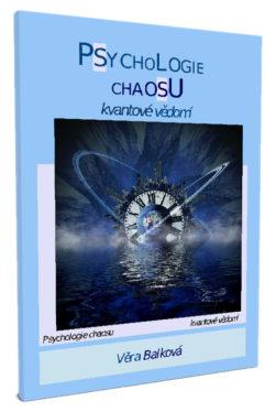 Psychologie chaosu - kvantové vědomí